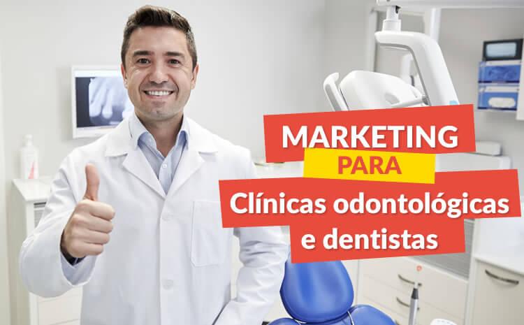 marketing para clinica odontologica e dentista
