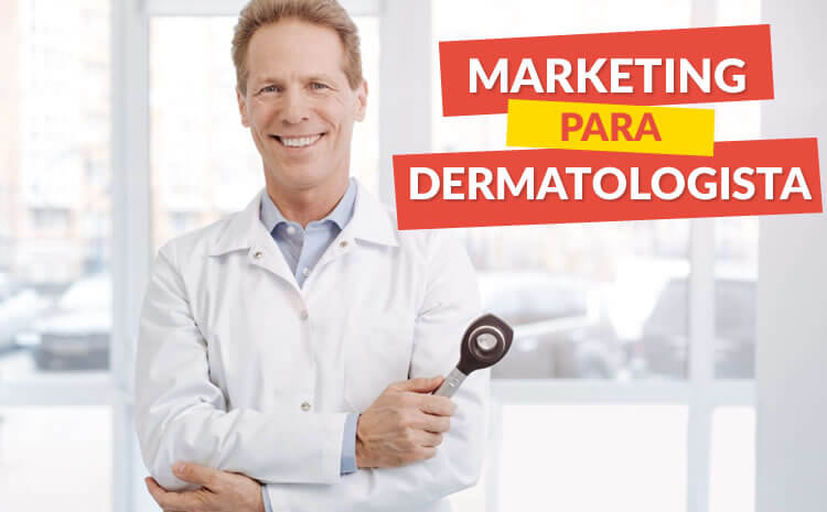 marketing para DERMATOLOGISTA
